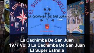 El Super Estrella - La Cachimba de San Juan