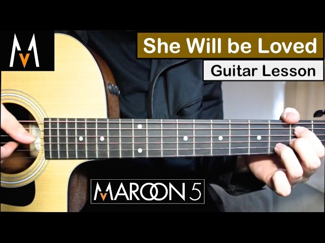 maroon-5-she-will-be-loved-guitar-lesson-tutorial-how-to-play-chords-letsplayguitar