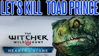 Witcher 3 - Hearts Of Stone | How To Kill Toad Prince Boss | Tips & Hints