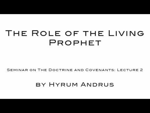 The Role of the Living Prophet   The Doctrine & Covenants Lecture 02 by Hyrum Andrus