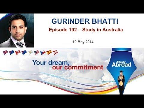 Gurinder Bhatti Episode 192 -- 10 May 2014 - Study in Australia