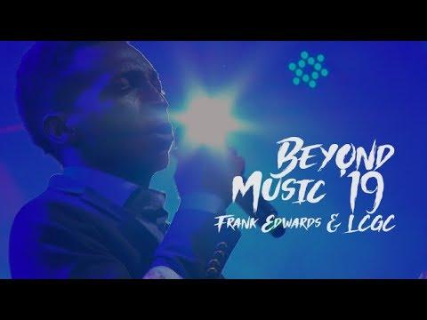 Download Frank Edwards & The Lagos Community Gospel Choir   Beyond Music 2019