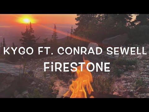 Kygo Ft Conrad Sewell  Firestone Lyrics