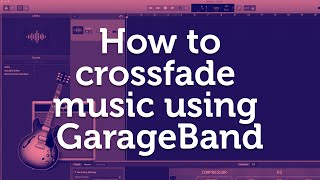 How to crossfade music using GarageBand
