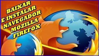 Como Baixar e Instalar o Mozilla Firefox Última Versão 2017