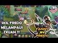 Skill Fredo Melampaui Zxuan     Hanya Fanny Fredo Yang Bisa Tornado Kayak ini       Mobile Legends