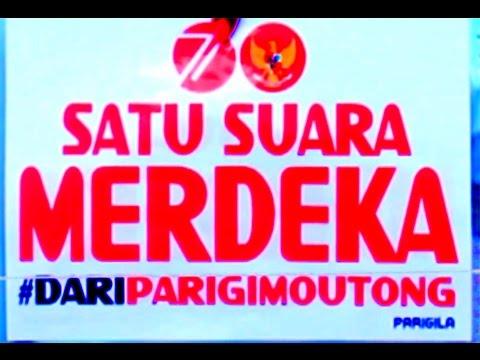 PARIGILA - SATU SUARA MERDEKA DARI PARIGI MOUTONG (Spesial HUT Proklamasi RI Ke-71)