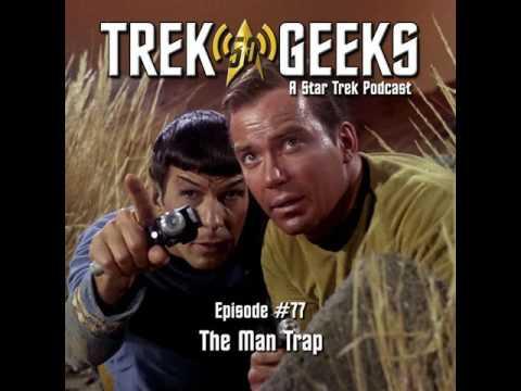 Trek Geeks: A Star Trek Podcast #077 - The Man Trap