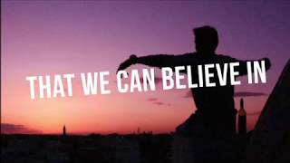 NYLA, Paul Secondi &amp Monarques - &#39We Can Believe In&#39 (Official Lyric Video)