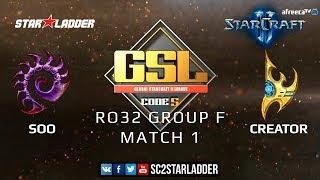 2019 GSL Season 1 Ro32 Group F Match 1: soO (Z) vs Creator (P)