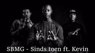 SBMG - Sinds toen ft. Kevin (Gelekt)
