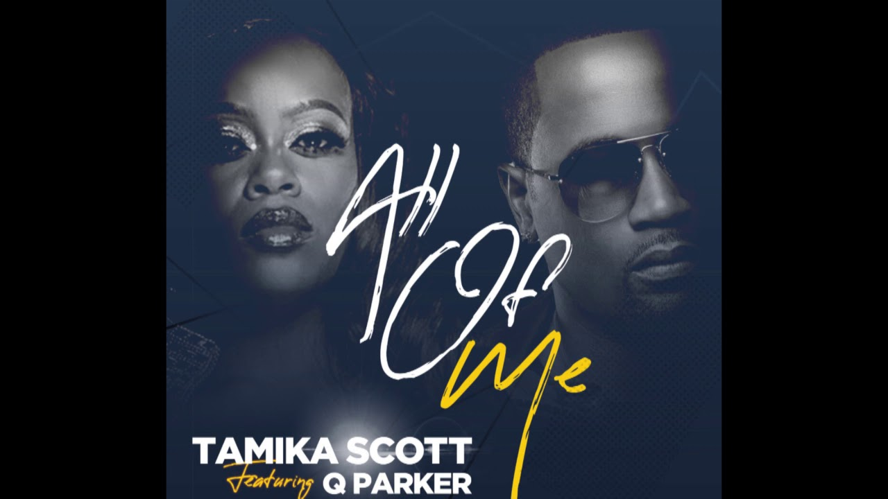 Tamika Scott - All Of Me ft. Q Parker