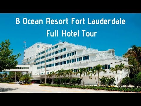B Ocean Resort Fort Lauderdale Full Hotel Tour