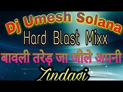 Bawli Tared Ja Jee Le Apni Zindagi/Badmasi Video/Hard Blast Mixx/Dj Umesh Solana/Haryanvi New Songs