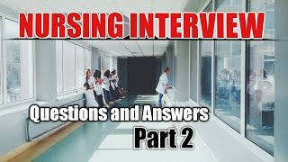 Nursing Interview Questions and Answers Part 2