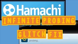 How to fix Hamachi Infinite Probing glitch - Working 2015