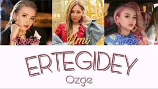 Ozge - Ертегідей [текст песни /lyrics]