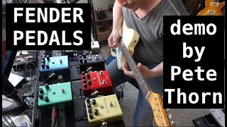 FENDER EFFECTS PEDALS FULL SONG/DEMO by Pete Thorn