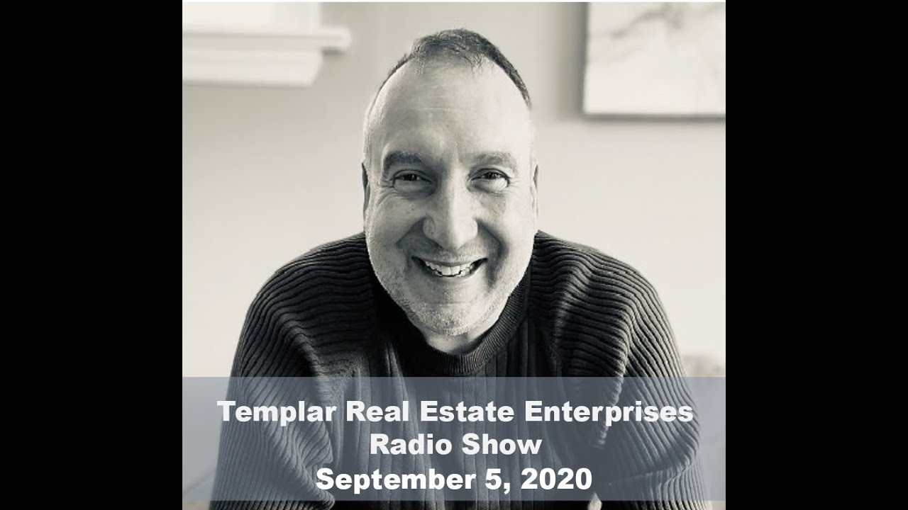 Templar Real Estate Radio Show Talk Show September 5, 2020