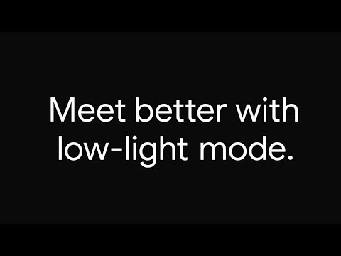 Meet low-light mode enhancements