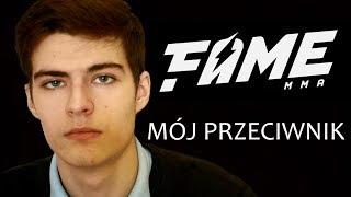 MÓJ PRZECIWNIK NA FAME MMA 3...