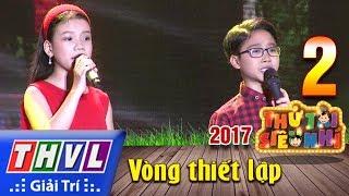 THVL | Thử tài siêu nhí 2017- Tập 2[1]: Thương ca mùa hạ, Tuổi học trò - Đức Vĩnh, Quỳnh Anh