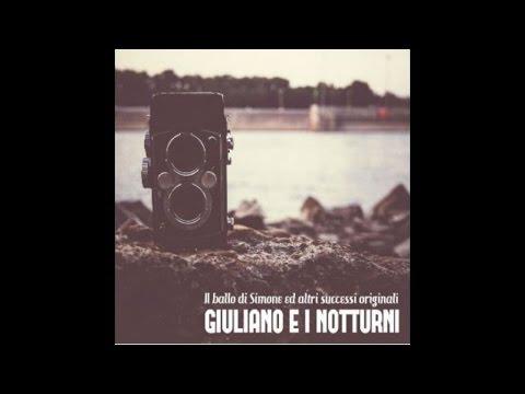 Giuliano e i notturni - Il ballo di Simone ed altri successi originali
