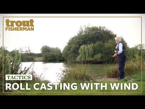 Roll Casting with Wind | Trout Fisherman