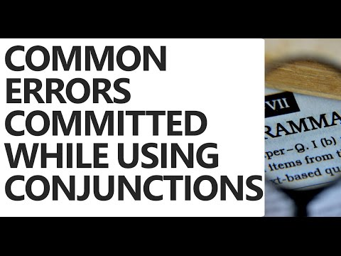 Common Grammatical Errors Committed While Using CONJUNCTIONS - Unacademy
