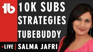 How to get 10,000 Subs with TubeBuddy help - Hosted by Salma Jafri