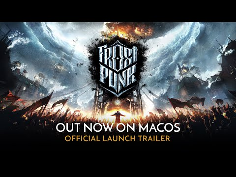 Frostpunk is now available on macOS! | Official Launch Trailer