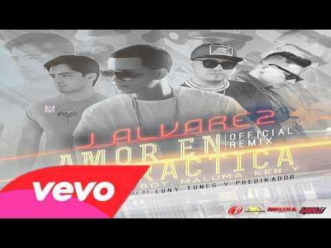 J Alvarez Ft. Jory Boy, Maluma Y Ken-Y - Amor En Practica (Official Remix) | REGGAETON 2014