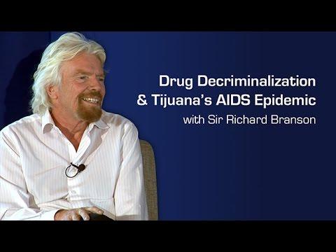 Drug Decriminalization and Tijuana's AIDS Epidemic with Sir Richard Branson