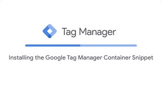 Installing the Google Tag Manager Container Snippet