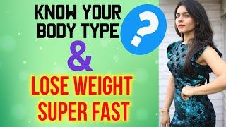 LOSE WEIGHT FAST : Diet Plan For Weight Loss ( BODY TYPES )