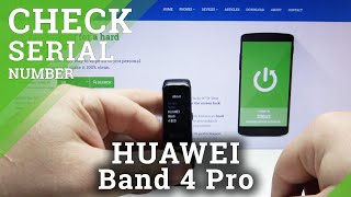 How to Check Serial Number in HUAWEI Band 4 Pro – Specifications / Serial Number