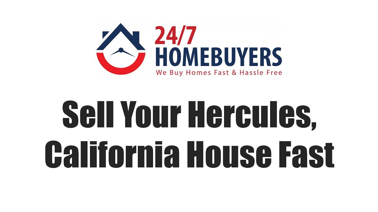 Sell Your Hercules California House Fast
