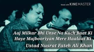 Aaj Milkar Bhi Unse Na Kuch Baat Ki Haye Majbooriyan Mere Haalaat Ki Nusrat Fateh Ali Khan