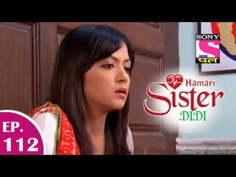Hamari Sister Didi - हमारी सिस्टर दीदी - Episode 112 - 15th January 2015