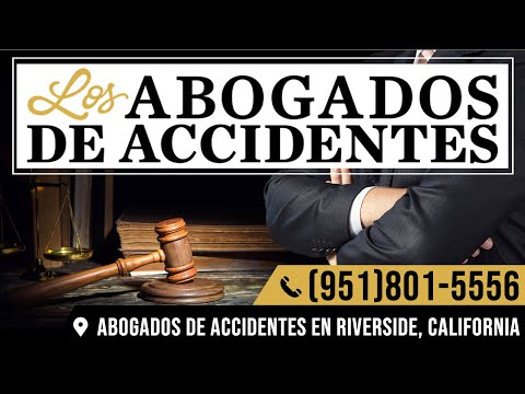 ABOGADOS ESPECIALISTAS EN ACCIDENTES EN RIVERSIDE, CALIFORNIA​