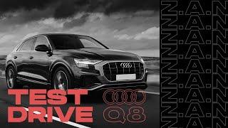 Test drive Z.A.N - Audi Q8 машина на все случаи жизни!