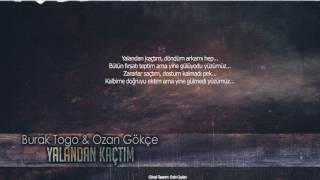 Ozan Gökçe Feat. Burak Togo - Yalandan Kaçtım (Lyric Video) Resimi