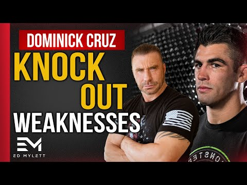 KNOCKING OUT YOUR WEAKNESSES: DOMINICK CRUZ AND ED MYLETT
