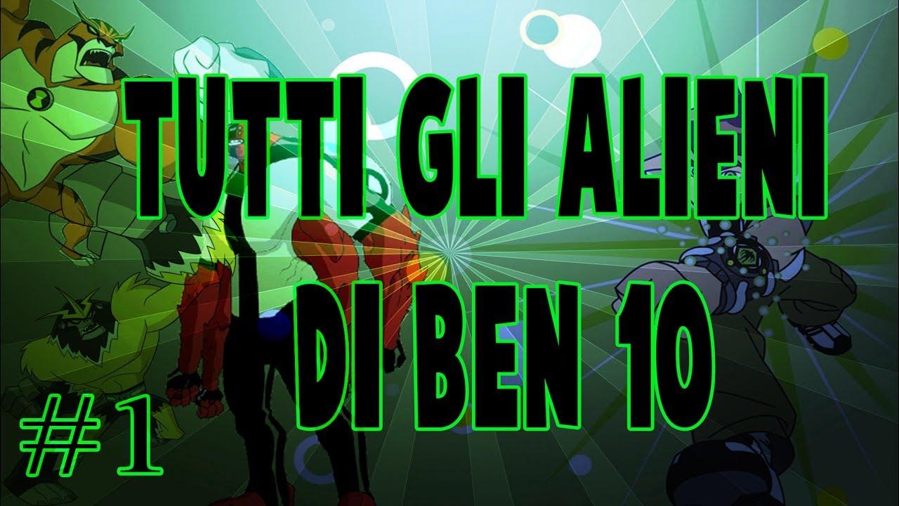 Tutti Gli Alieni Di Ben 10 1 Youtube