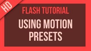 Flash Tutorial: Using Motion Presets