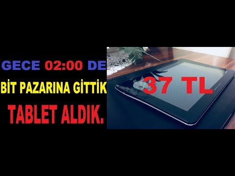 GECE 02:00 DE BİT PAZARINA GİTMEK (37TL YE TABLET ALDIK)