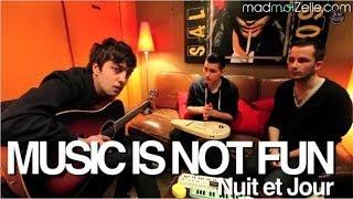 Music is not Fun - Nuit et Jour acoustique