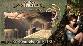 Tomb Raider Anniversary: Greece - St. Francis Folly 1/3