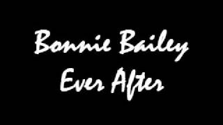 Bonnie Bailey - Ever After.wmv