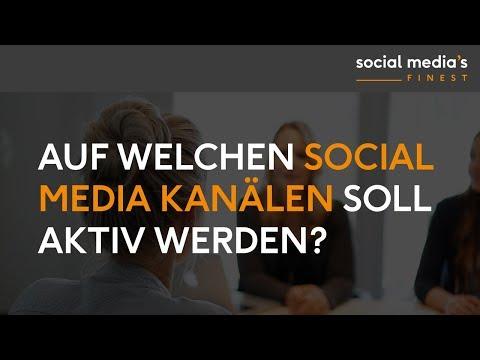 Social Media Marketing: Auf welchen Social Media Kanälen soll ich aktiv werden?